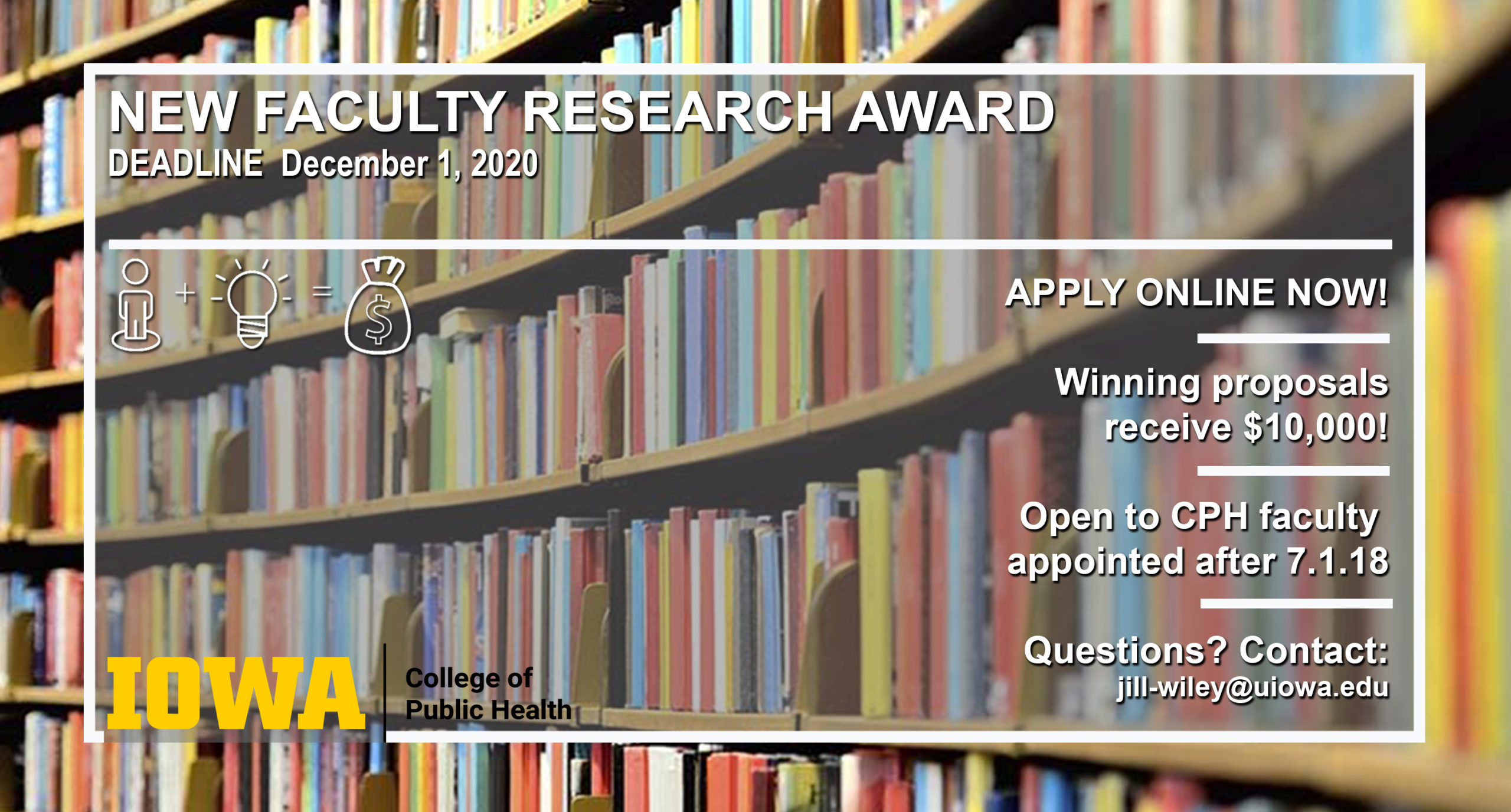 New Faculty Research Award Application Deadline is Dec. 1, 2020. Winning proposals receive $10,000. Open to faculty appointed after July 1, 2018