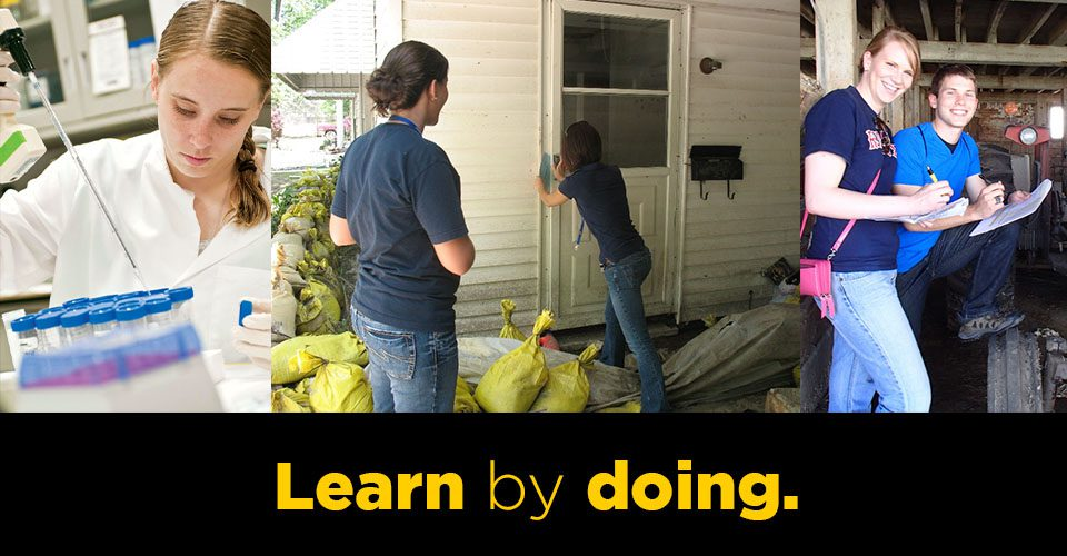 Photo montage of students working in a lab, in a flooded area and on a farm with the caption 'learn by doing'.