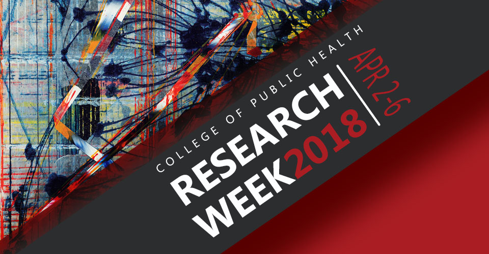 Research Week 2018 - College of Public Health