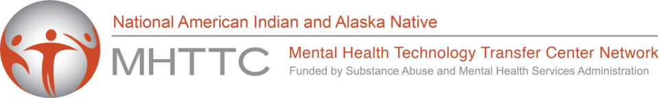 National American Indian and Alaska Native Mental Health Technology Transfer Center Network
