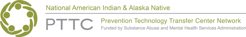 National American Indian and Alaska Native Prevention Technology Transfer Center Network