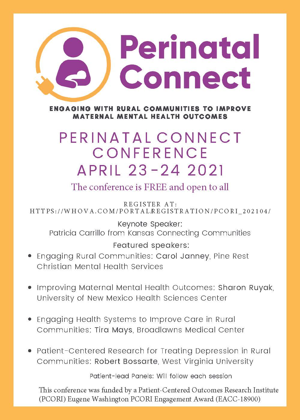Perinatal Connect: Engaging with Rural Communities to Improve Maternal Mental Health Outcomes, April 23-24, 2021. Register for this free conference at https://whova.com/portal/registration/pcori_202104/